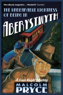 The Unbearable Lightness of Being in Aberystwyth, Paperback / softback Book