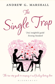 The Single Trap : The Two-step Guide to Escaping it and Finding Lasting Love, Paperback Book