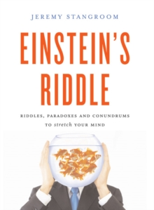 Einstein's Riddle : 50 Riddles, Puzzles, and Conundrums to Stretch Your Mind, Hardback Book
