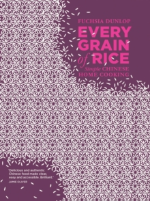 Every Grain of Rice : Simple Chinese Home Cooking, Hardback Book