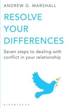 Resolve Your Differences : Seven Steps to Coping with Conflict in Your Relationship, Paperback Book