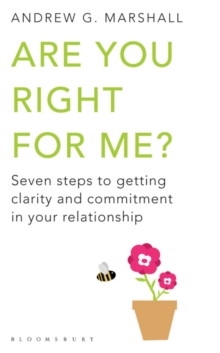 Are You Right for Me? : Seven Steps to Getting Clarity and Commitment in Your Relationship, Paperback Book