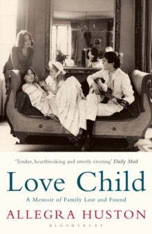 Love Child : A Memoir of Family Lost and Found, Paperback / softback Book