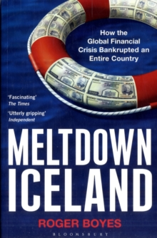 Meltdown Iceland : How the Global Financial Crisis Bankupted an Entire Country, Paperback Book