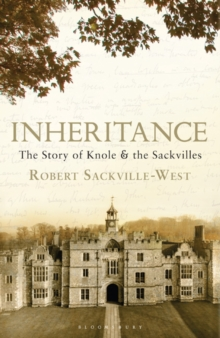 Inheritance : The Story of Knole and the Sackvilles, Hardback Book