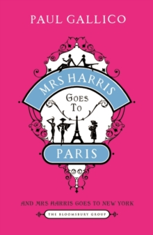 Mrs Harris Goes to Paris : The Adventures of Mrs Harris AND Mrs Harris Goes to New York, Paperback / softback Book