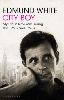 City Boy : My Life in New York During the 1960s and 1970s, Paperback Book