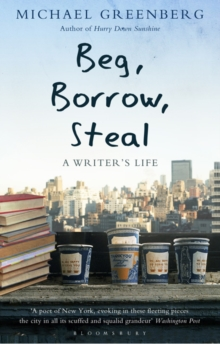 Beg, Borrow, Steal : A Writer's Life, Paperback / softback Book