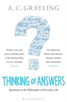 Thinking of Answers : Questions in the Philosophy of Everyday Life, Paperback Book