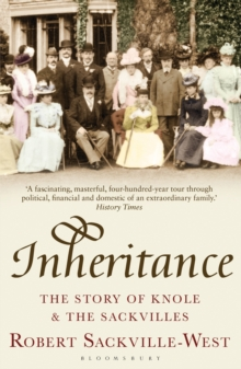 Inheritance : The Story of Knole and the Sackvilles, Paperback / softback Book