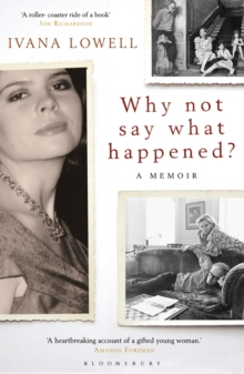 Why Not Say What Happened? : A Memoir, Paperback Book