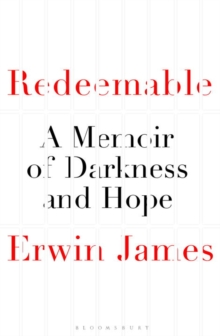 Redeemable : A Memoir of Darkness and Hope, Hardback Book