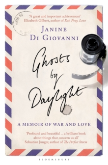 Ghosts by Daylight : A Memoir of War and Love, Paperback Book