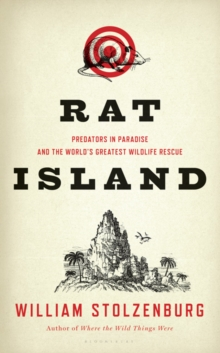 Rat Island : Predators in Paradise and the World's Greatest Wildlife Rescue, Paperback / softback Book