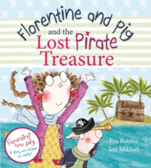 Florentine and Pig and the Lost Pirate Treasure, Hardback Book