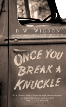 Once You Break a Knuckle : Stories, Hardback Book