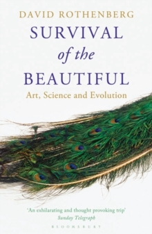Survival of the Beautiful : Art, Science, and Evolution, Paperback Book