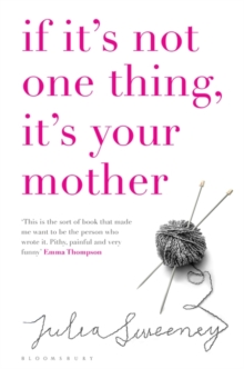 If it's Not One Thing it's Your Mother, Paperback Book