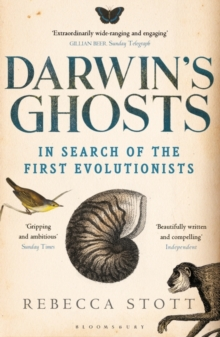 Darwin's Ghosts : In Search of the First Evolutionists, Paperback Book