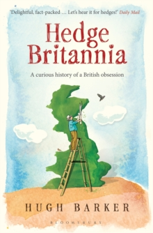 Hedge Britannia : A Curious History of a British Obsession, Paperback Book