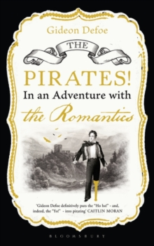 The Pirates! in an Adventure with the Romantics, Paperback / softback Book