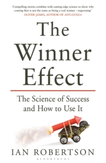 The Winner Effect : The Science of Success and How to Use It, Paperback / softback Book