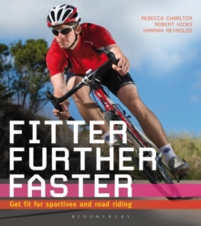 Fitter, Further, Faster : Get Fit for Sportives and Road Riding, Paperback / softback Book