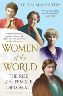 Women of the World : The Rise of the Female Diplomat, Paperback Book