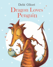 Dragon Loves Penguin, Paperback / softback Book