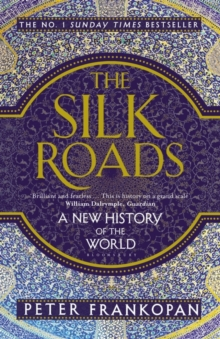 The Silk Roads : A New History of the World, Paperback Book