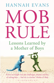 MOB Rule : Lessons Learned by a Mother Of Boys, Paperback Book
