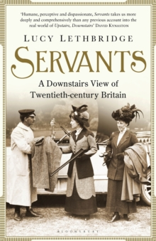 Servants : A Downstairs View of Twentieth-century Britain, Paperback Book