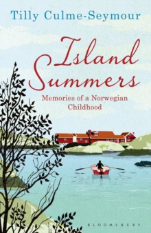 Island Summers : Memories of a Norwegian Childhood, Paperback Book