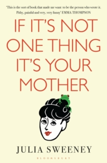 If it's Not One Thing, it's Your Mother, Paperback Book