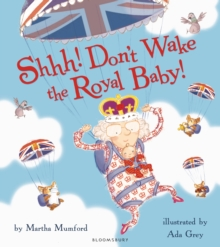 Shhh! Don't Wake the Royal Baby!, Paperback Book