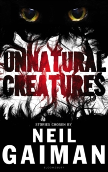 Unnatural Creatures, Hardback Book