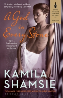 A God in Every Stone : Shortlisted for the Baileys Women's Prize for Fiction, Paperback Book