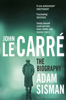 John le Carre : The Biography, Paperback Book