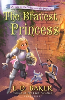 The Bravest Princess : A Tale of the Wide-Awake Princess, Paperback Book