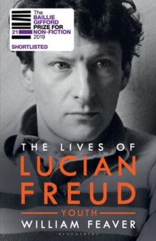 The Lives of Lucian Freud : YOUTH 1922 - 1968, Hardback Book