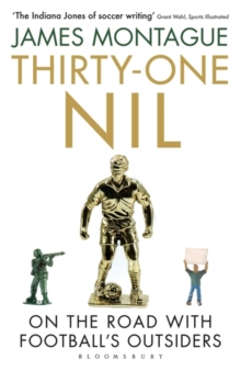 Thirty-One Nil : On the Road with Football's Outsiders, Paperback Book