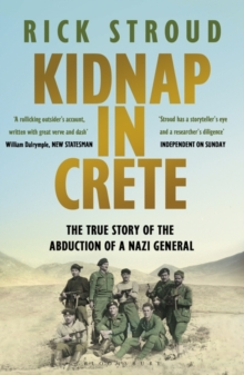 Kidnap in Crete : The True Story of the Abduction of a Nazi General, Paperback Book