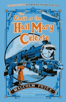 The Case of the `Hail Mary' Celeste : The Case Files of Jack Wenlock, Railway Detective, Paperback Book