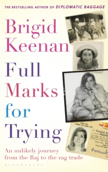 Full Marks for Trying : An Unlikely Journey from the Raj to the Rag Trade, Hardback Book