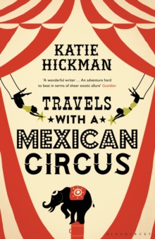 Travels with a Mexican Circus, Paperback / softback Book