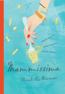 Mammissima : Family Cooking from a Modern Italian Mamma, Hardback Book