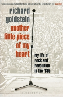 Another Little Piece of My Heart : My Life of Rock and Revolution in the '60s, Paperback Book