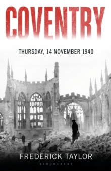Coventry : Thursday, 14 November 1940, Hardback Book