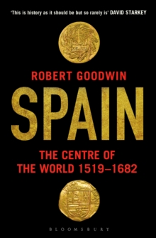 Spain : The Centre of the World 1519-1682, Paperback Book