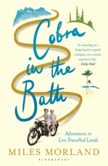 Cobra in the Bath : Adventures in Less Travelled Lands, Paperback Book